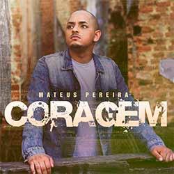Coragem - Mateus Pereira