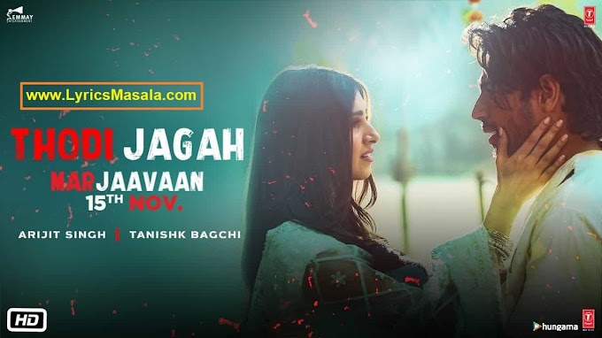 Thodi Jagah Song Lyrics Download [Arjit Singh] - LyricsMasala