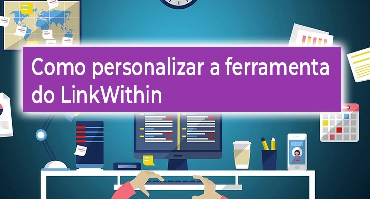 Como personalizar o LinkWithin