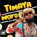 Music - Timaya - Woyo(prod by orbeat)
