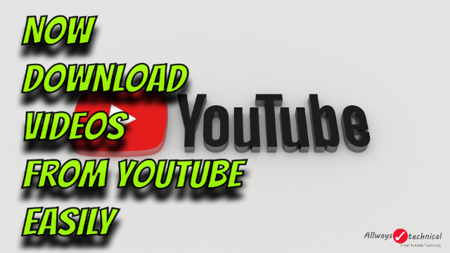 How To Download Videos From Youtube - Easy Trick Step-By-Step Guide
