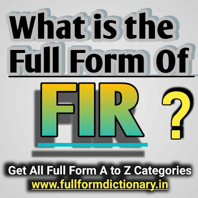 Full Form of FIR, FIR Abbreviation, FIR Full Form, What is E-FIR All Information, What is full form of FIR.FIR Full Form, What is the full form of FIR?, What is the full Name of F.I.R?, FIR Full Form In Hindi, First information report,