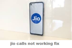 jio calls not working My jio calls are not working yet the web is working | fix it jio com