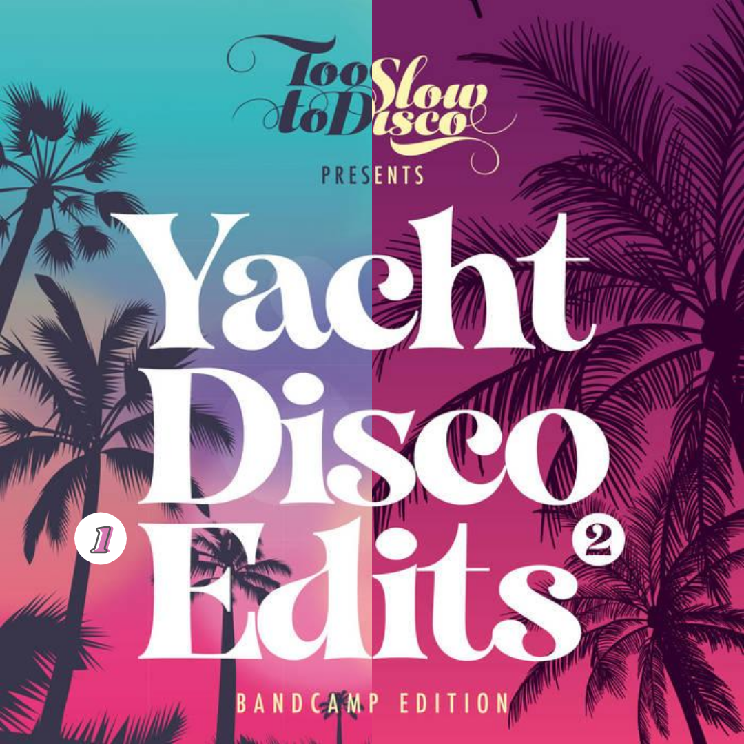 Too Slow To Disco - Yacht Disco Edits 1 & 2 | Full Summer Stream