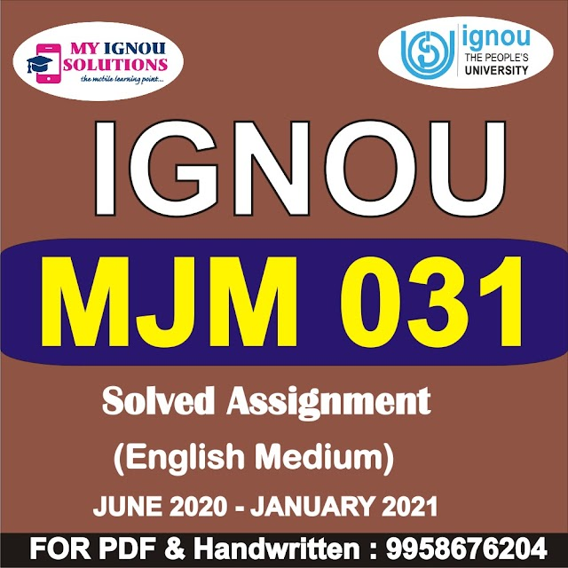 MJM 031 Solved Assignment 2020-21