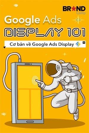 Google Ads Display 101: Cơ bản về Google Ads Display