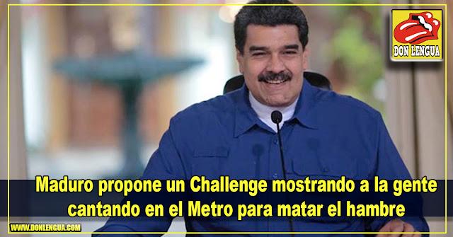 Maduro propone un Challenge mostrando a la gente cantando en el Metro para matar el hambre