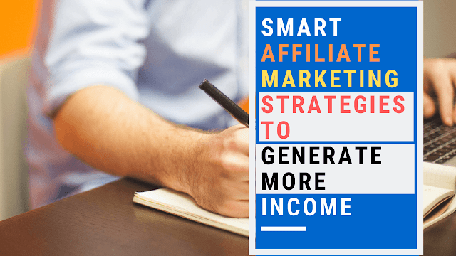 https://www.commerceadda.info/2018/12/smart-affiliate-marketing-strategies-to.html