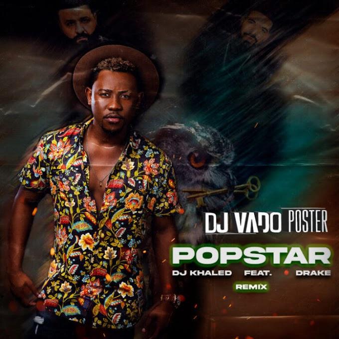 DJ Vado Poster - Popstar (Remix) [Download]