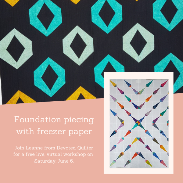 Foundation piecing with freezer paper workshop | DevotedQuilter.com