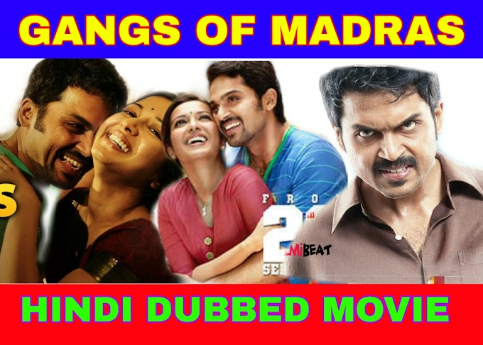 Gangs Of Madras (2019) South Hindi Dubbed Movie Download
