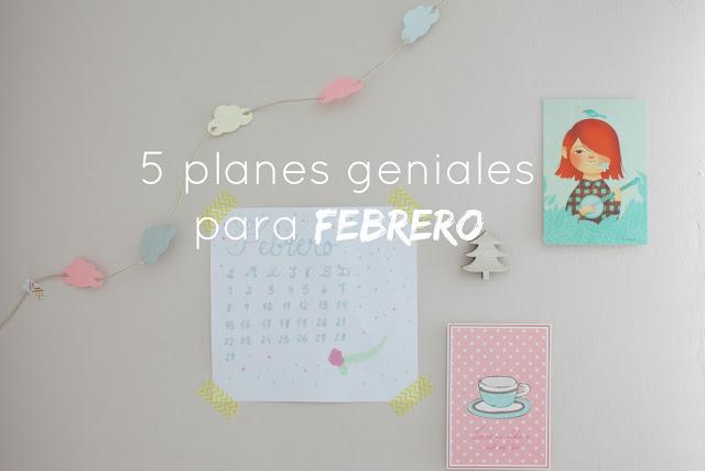 http://mediasytintas.blogspot.com/2016/02/5-planes-geniales-para-febrero.html