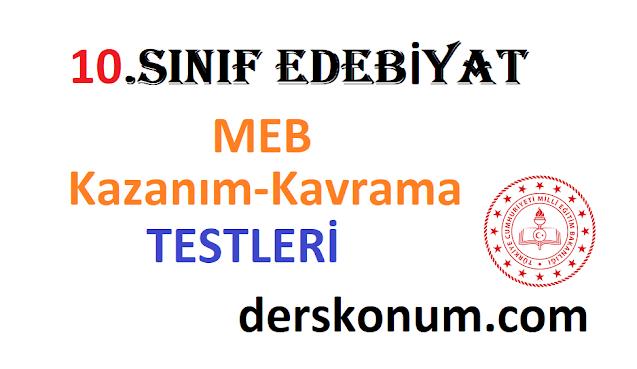 10.Sınıf Edebiyat MEB Kazanım Kavrama Testleri