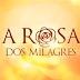 NOTA: SBT estreará a série mexicana 'A Rosa dos Milagres' no lugar de Carrossel