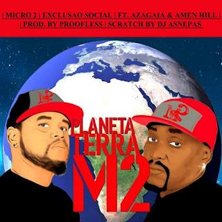 Micro 2 - Exclusão Social (feat. Azagaia & Amen Hill)
