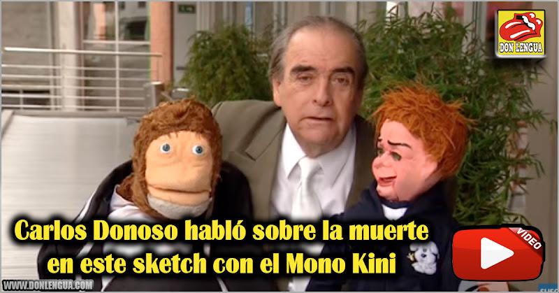 Carlos Donoso habló sobre la muerte en este sketch con el Mono Kini
