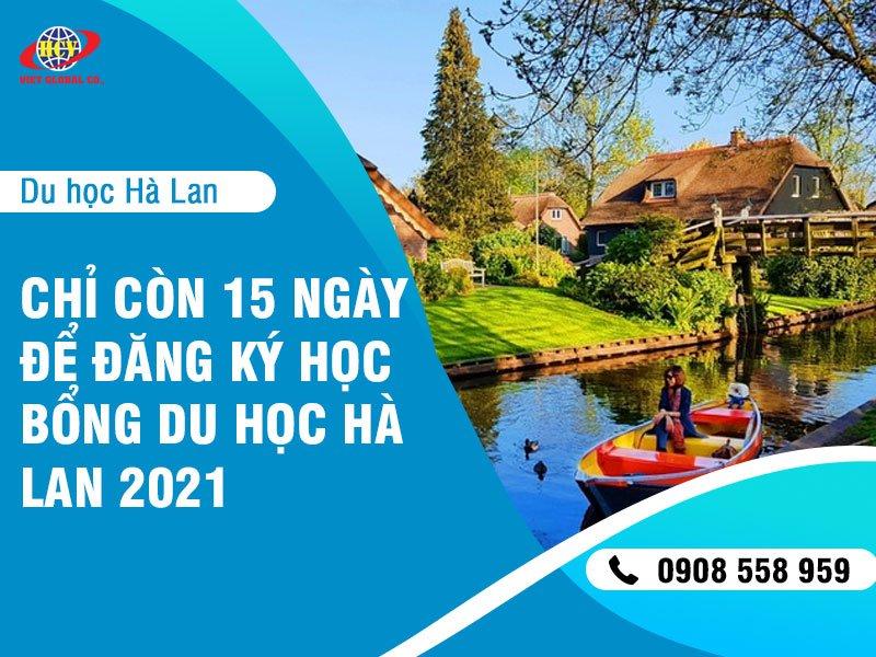 Du học Hà Lan: Chỉ còn 15 ngày để bạn chớp lấy cơ hội sở hữu học bổng du học Hà Lan năm 2021