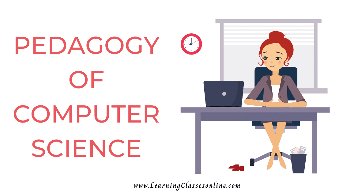PEDAGOGY OF COMPUTER SCIENCE | Teaching of Computer Science | Pedagogy of Computer | Teaching of Computer | Pedagogy of Computer Science Books Notes Study Material Pdf For B.Ed and DELED
