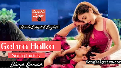 gehra-halka-song-lyrics
