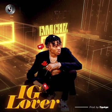 Emmi Cruz – IG Lover (Prod. By TopAge)