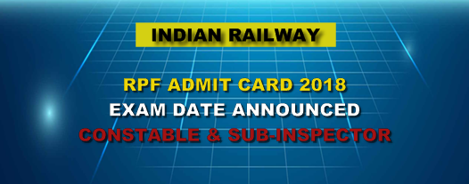 RPF ई-प्रवेश पत्र 2018 | RPF Admit Card 2018 | Download RPF (Constable + SI) Admit Card @rpfonlinereg.org