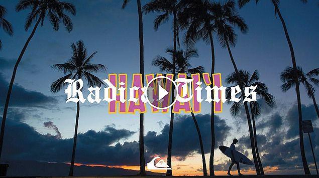 Radical Times in Hawaii