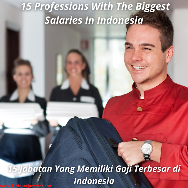 15 Professions With The Biggest Salaries In Indonesia