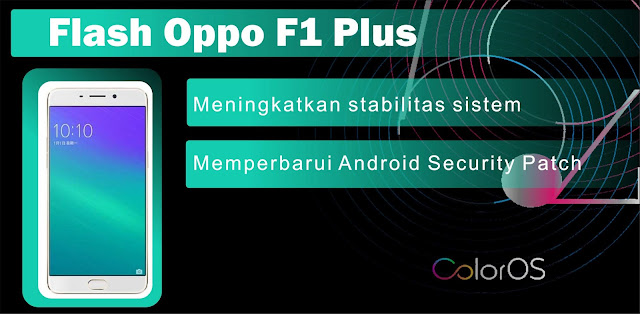 Cara Flash Oppo F1 Plus Atasi Botloop dan Hang Logo