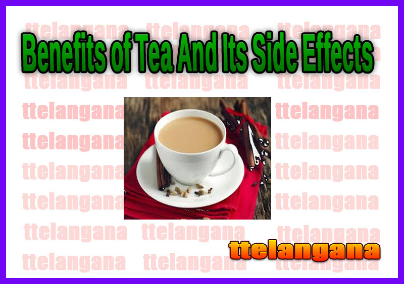 Benefits of Tea And Its Side Effects