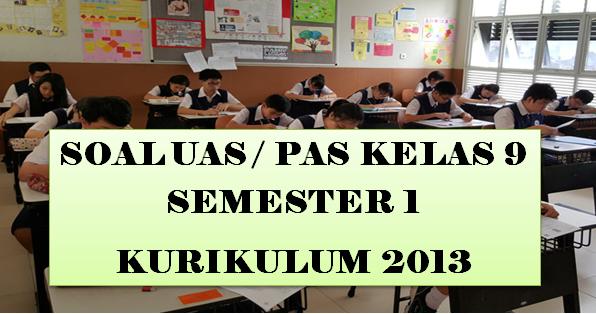 Latihan Soal Dan Jawaban Pas Bahasa Indonesia Kelas 9 Smp Mts Semester 1 Kurikulum 2013 Pendidikan Kewarganegaraan Pendidikan Kewarganegaraan