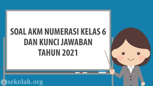 Soal AKM Numerasi Kelas 6 Beserta Jawaban Tahun 2021