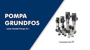 √ Jual Pompa Grundfos Terpercaya 100%, Distributor Pompa Grundfos