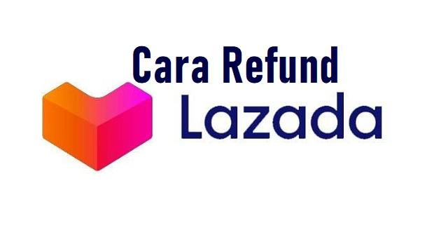 Cara Refund Lazada