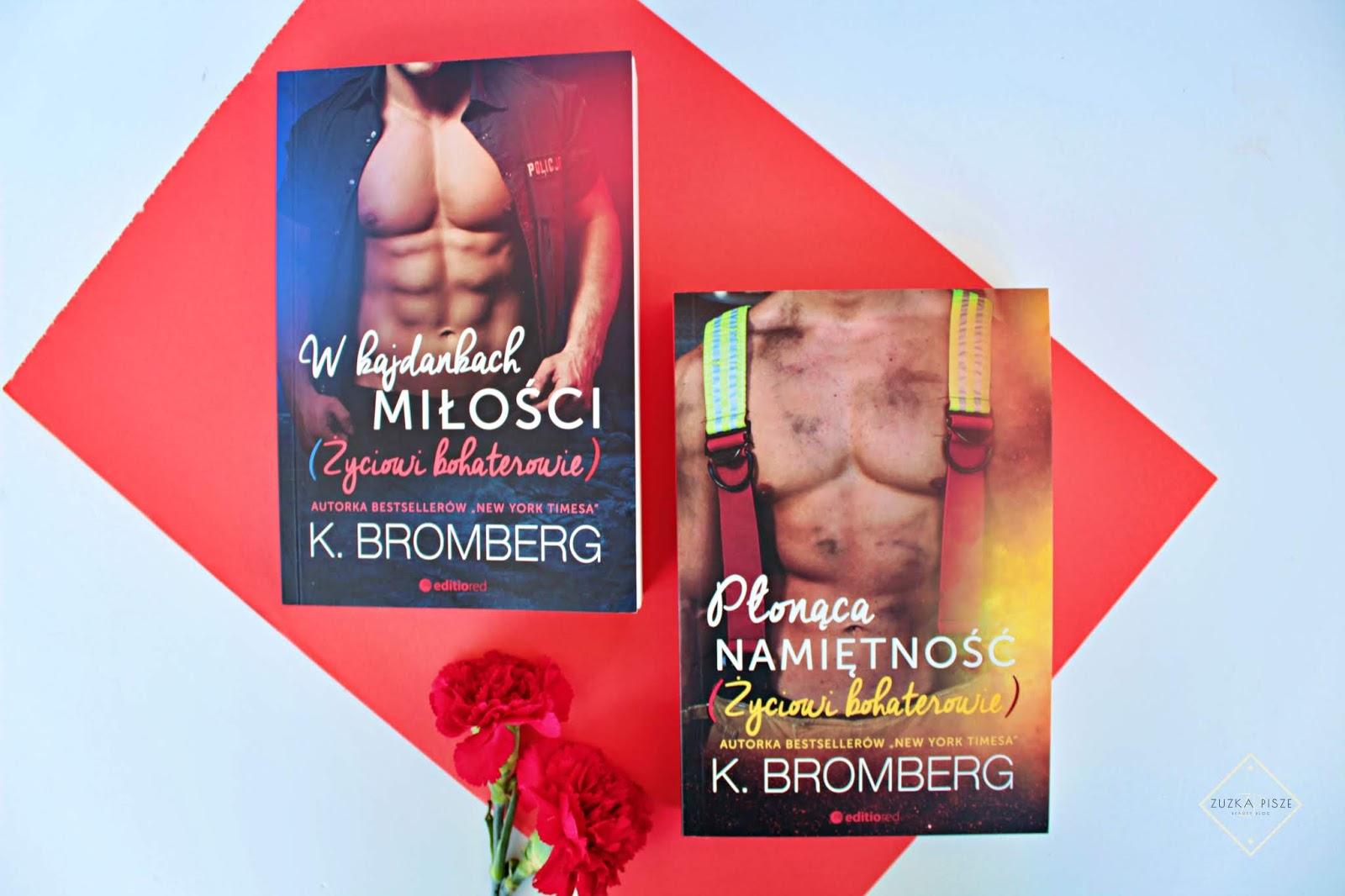 """K.Bromberg """"Płonąca Namiętność"""" z cyklu """"Życiowi bohaterowie"""" tom 2 - recenzja"""
