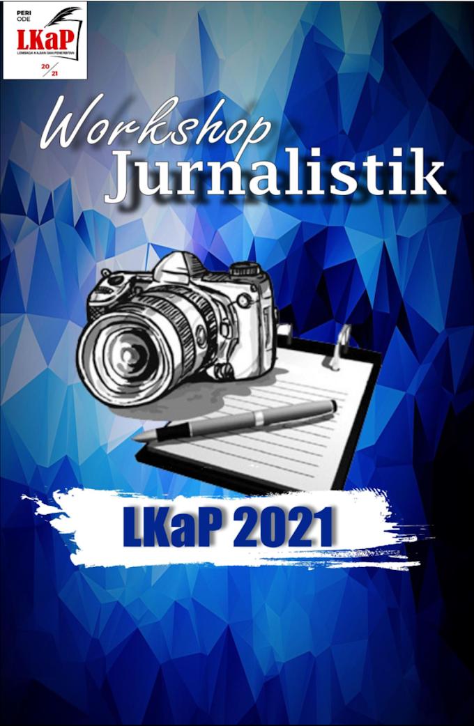 Workshop Jurnalistik LKaP 2021