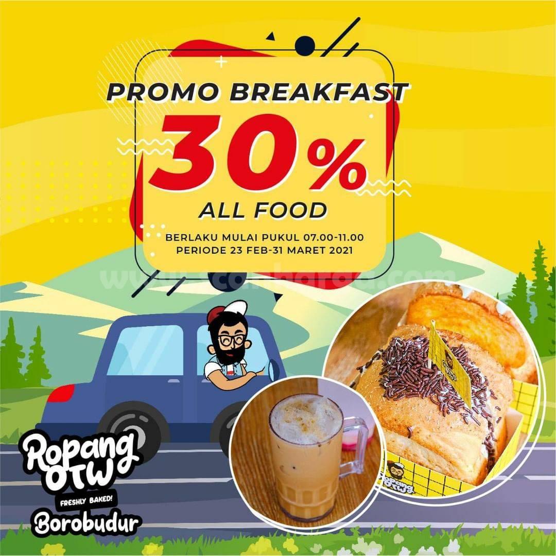 ROPANG OTW Promo BREAKFAST! DISKON 30% untuk Semua Menu