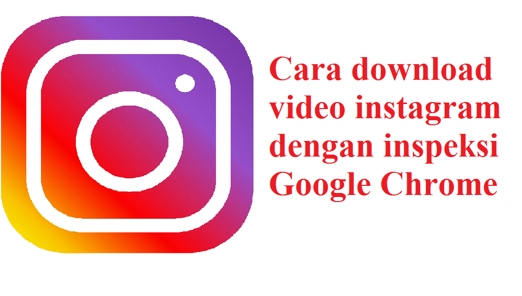 Cara Download Video Instagram Melalui Inspeksi Google Chrome