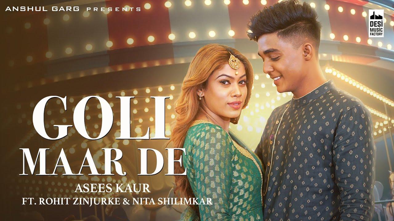 Goli Maar De Lyrics Asees Kaur | Nita X Rohit | Punjabi Song