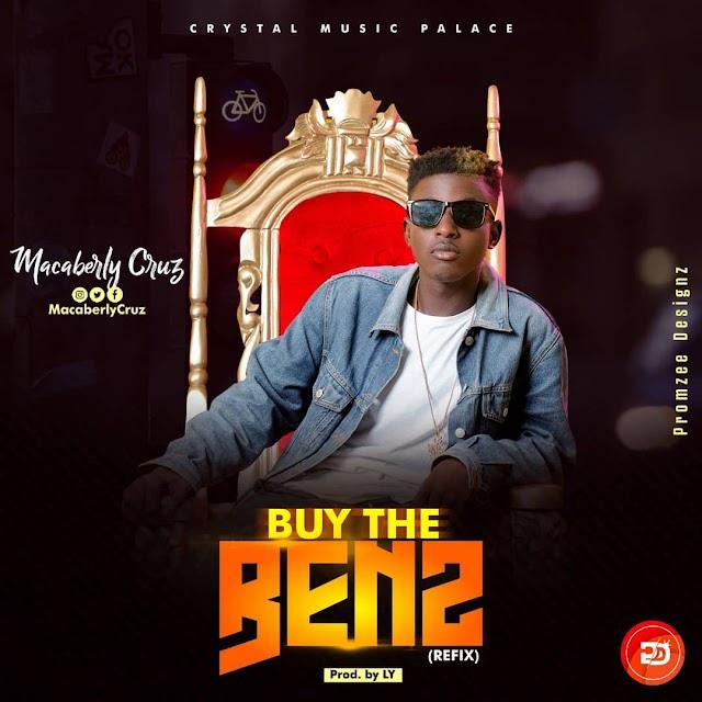MUSIC: Macaberly_Cruz_-_ Buy the Benz