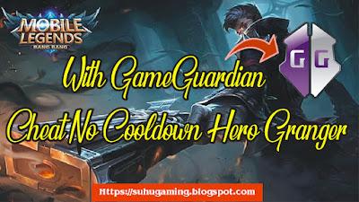 Download Cheat No Cooldown Hero Granger di Classic Mobile Legends