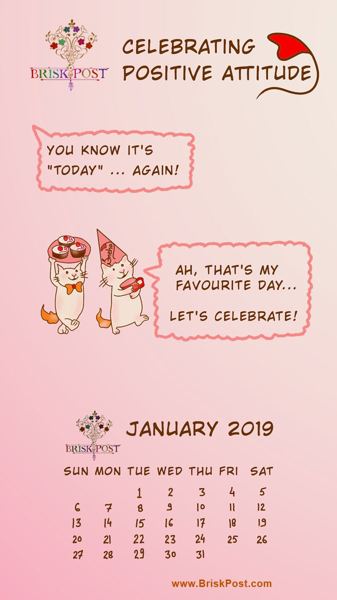January 2019 Calendar: Inspiring cats template of speaking cartoon mobile wallpaper with message, 'Today is my favorite day. Let's celebrate!'