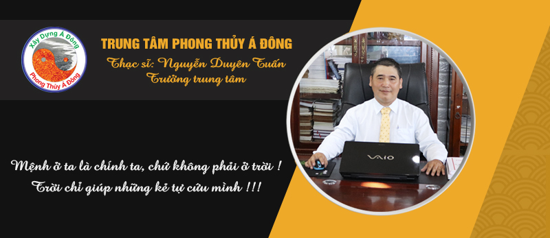 Thạc sĩ Nguyễn Duyên Tuấn - Trung tâm phong thủy Á Đông