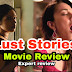 Lust Stories Movie Review , Star Cast , Sex and Gender Roles -Lust Stories Hindi Review - Bollywood News