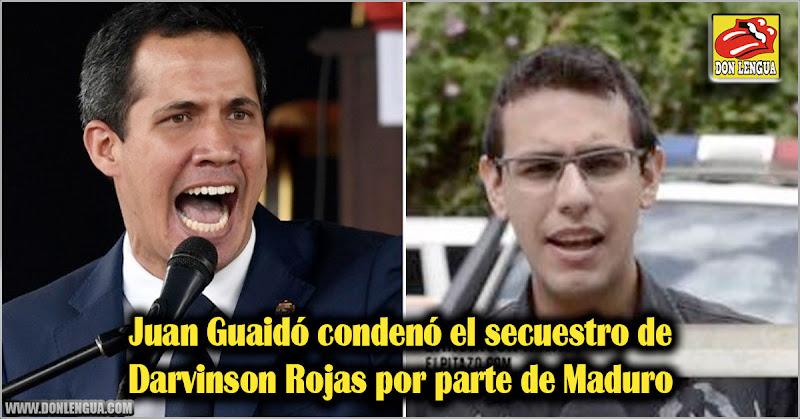 Juan Guaidó condenó el secuestro de Darvinson Rojas por parte de Maduro