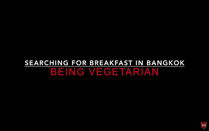 Vegetarian breakfast in Bangkok - How someone made me overwhelmed
