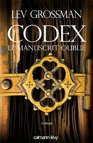 Codex, le manuscrit oublié de Lev grossman