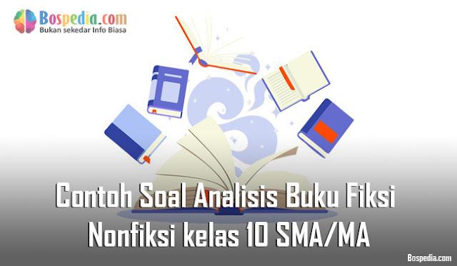 Contoh Soal Analisis Buku Fiksi dan Nonfiksi kelas 10 SMA/MA