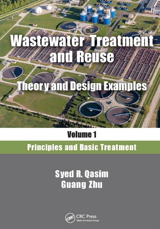 Wastewater Treatment and Reuse, Theory and Design Examples, Volume 1: Principles and Basic Treatment