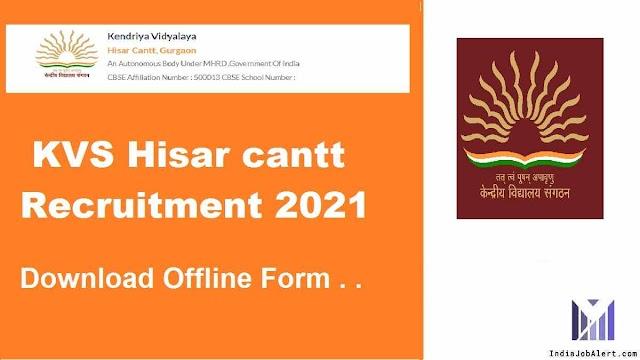KVS Hisar Cantt Recruitment 2021 Offline form