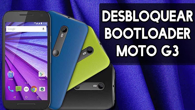 Desbloquear Bootloader do Moto G 3ª geração